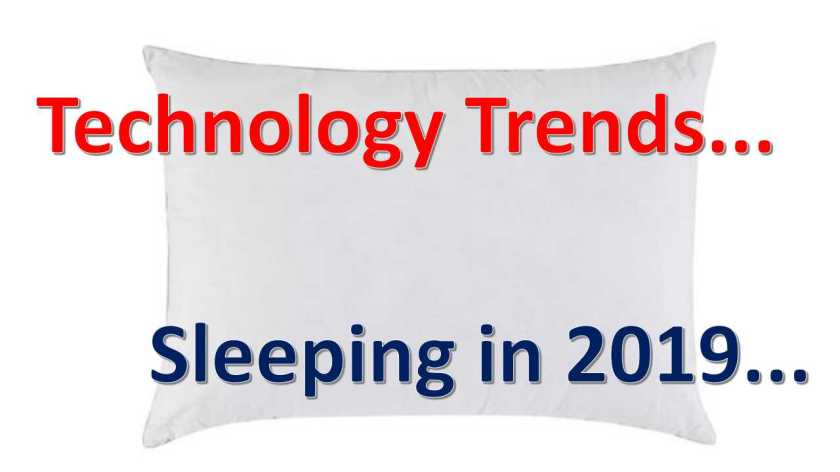 Technology trends in sleeping